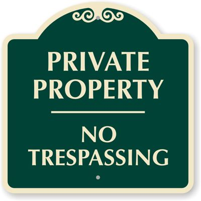 Private Property, No Trespassing Sign