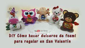 DIY Cómo hacer dulceros de goma eva para regalar en san Valentin