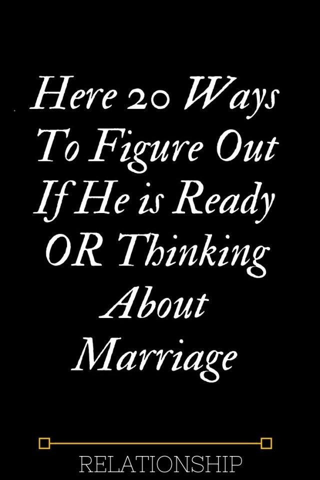 Here 20 Ways To Figure Out If He is Ready OR Thinking About Marriage – Thoughts Feeds  #thoughtsfeeds #relationship #relationshipgoals #couple