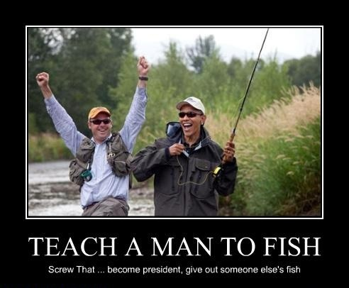 Teach a man to fish obama motivational poster for Teach a man to fish