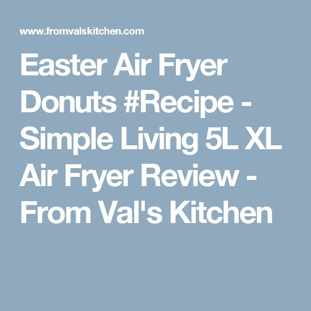 Easter Air Fryer Donuts #Recipe - Simple Living 5L XL Air Fryer Review - From Val's Kitchen