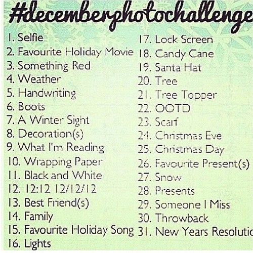December photo challenge! Gonna try and do it this time on Instagram :)