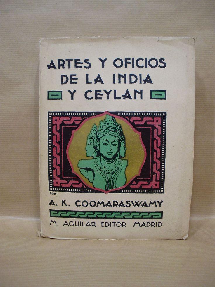 Artes y oficios de la India y Ceilán / Ananda K. Coomaraswamy ; traducción del inglés por J. Dubon.-- Madrid : M. Aguilar, [19--?] en http://absysnet.bbtk.ull.es/cgi-bin/abnetopac?TITN=265451
