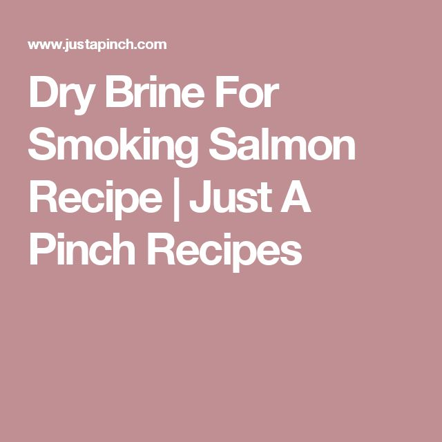 Dry Brine For Smoking Salmon Recipe | Just A Pinch Recipes