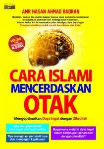 Cara Islami Cerdaskan Otak. Tak disangka, islam sebagai agama sempurnya yang mengajarkan kepada umatnya akan pentingya otak. serta bagaimana caranya agar membuatnya menjadi cerdas