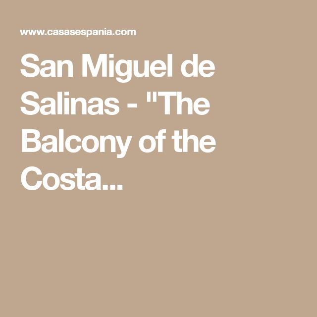 "San Miguel de Salinas - ""The Balcony of the Costa..."