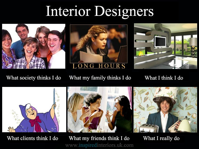 Interior Designers - What I really do... This will really only make sense to UK pinners of a certain age :) Love LLB!