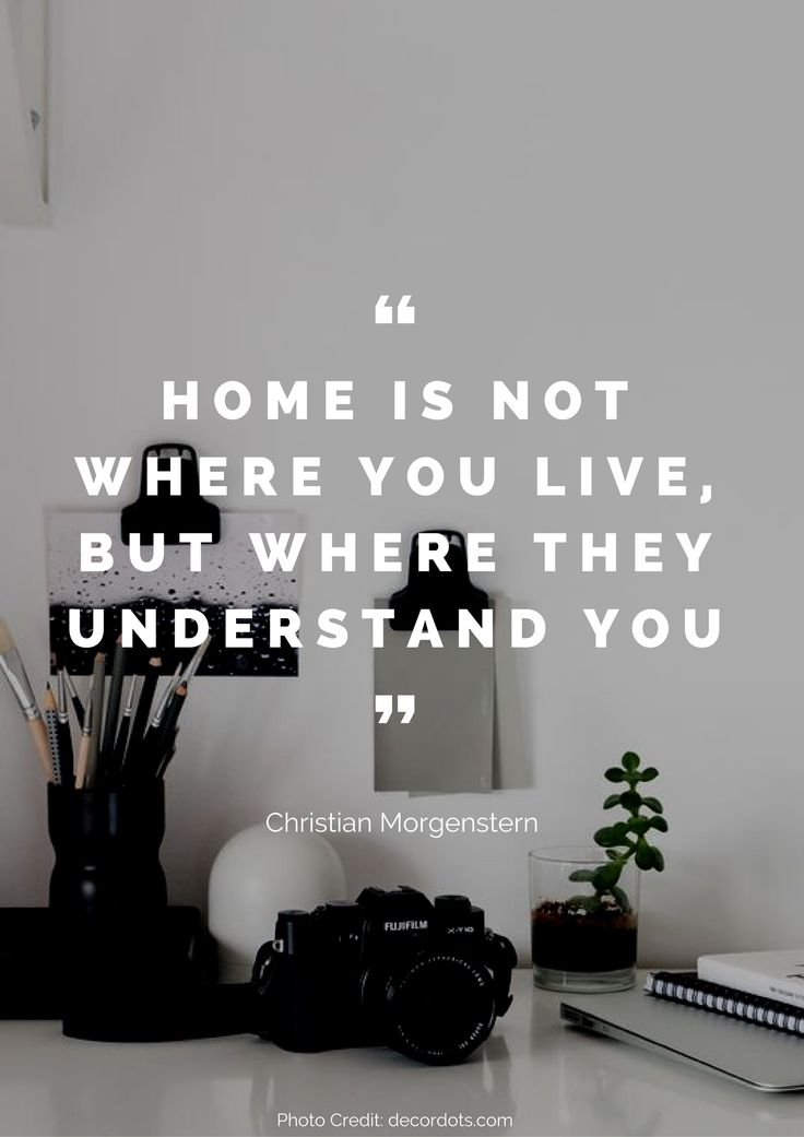 Home is not where you live, but where they understand you – Christian Morgenstern Read more beautiful quotes about the home here: https://nyde.co.uk/blog/quotes-about-home/
