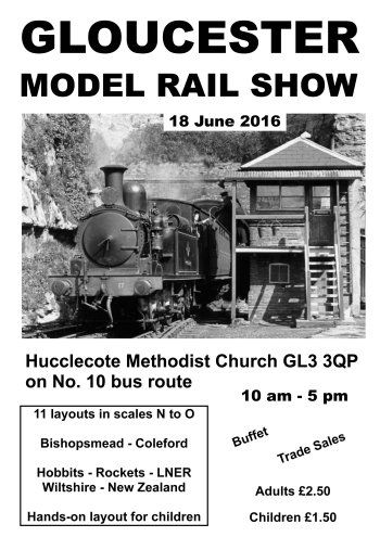Between 10 am to 5 pm on Saturday 18 June 2016 Hucclecote Methodist Church GL3 3QP (on the route of Stagecoach bus 10) will once again be the venue for the sixth of the current series of Gloucester Model Railway Exhibitions.