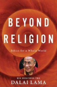 книга Далай-ламы: «За пределами религий: этика для всего мира»