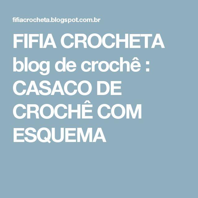 FIFIA CROCHETA blog de crochê : CASACO DE CROCHÊ COM ESQUEMA