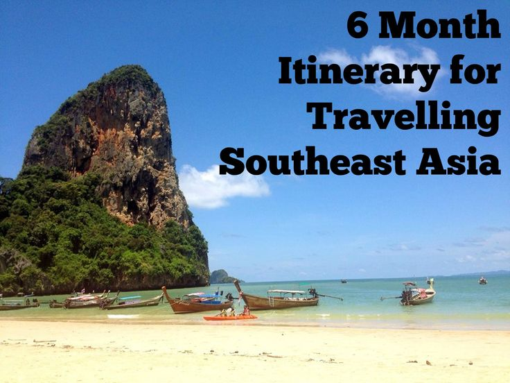 6 Month Itinerary for Travelling Southeast Asia
