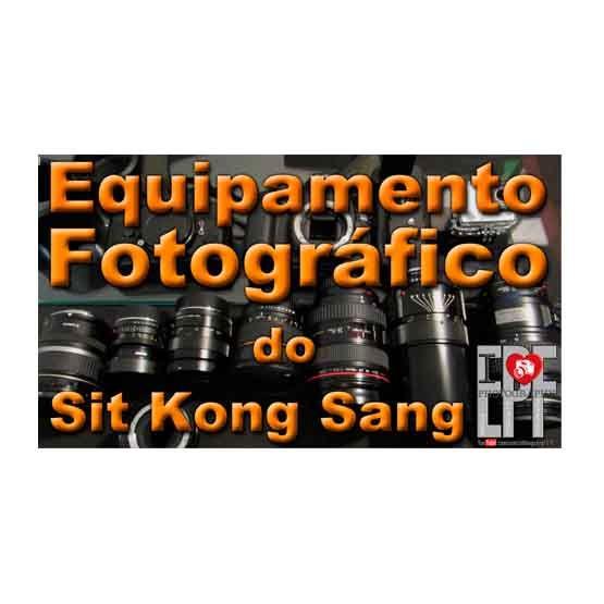 Qual o Equipamento Fotográfico do Sit Kong Sang -
