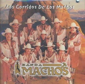 Banda Machos - Los Corridos DE Los Machos