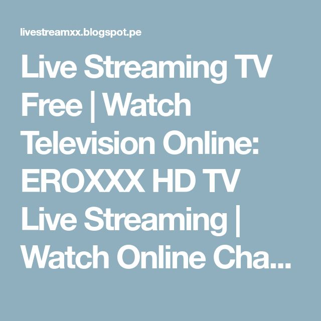 Live Streaming TV Free   Watch Television Online: EROXXX HD TV Live Streaming   Watch Online Channel 18+