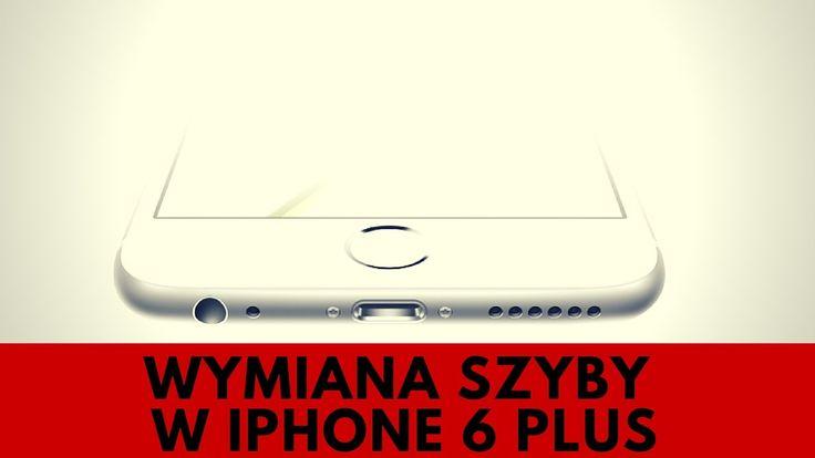 Apple iPhone 6 Plus -  Wymiana ekranu, naprawa zbitej szybki [PORADNIK]