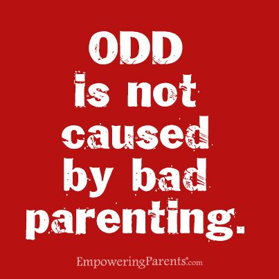 Oppositional Defiant Disorder is not caused by bad parenting.