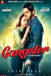 Gangster Full Movie 2016. Gangster is an Indian (Bengali) film of romance thriller genre directed by Birsa Dasgupta with Yash Dasgupta and Mimi Chakraborty in the lead. A tale of love, passion, heartbreaks and ...