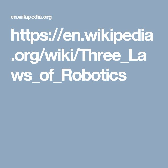 https://en.wikipedia.org/wiki/Three_Laws_of_Robotics