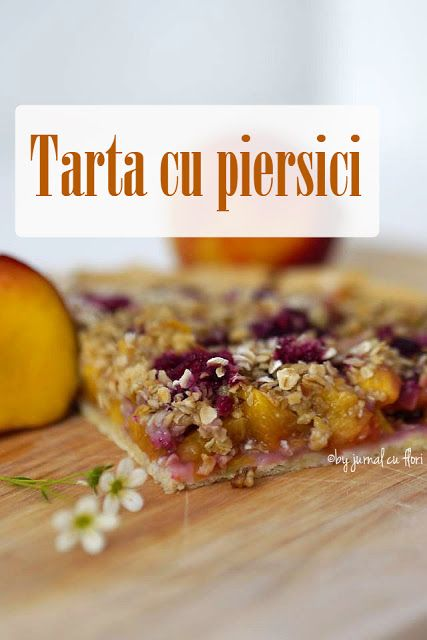 tarta cu #piersici proaspete si #zmeura , #dulciuri #peachtart #reteta