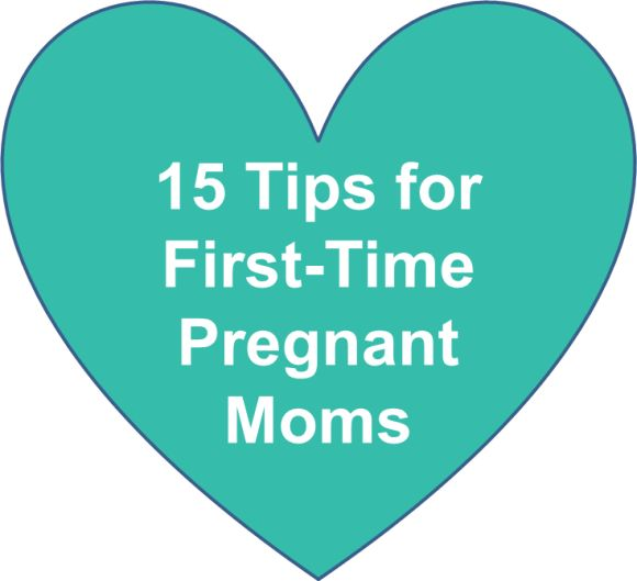 15 Tips For First-time Pregnant Moms