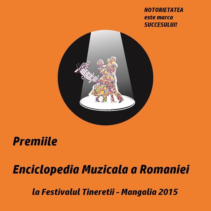 Premii si notorietate alături de Enciclopedia Muzicala a Romaniei la Mangalia