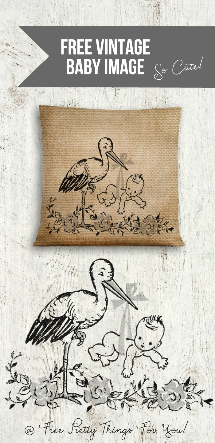 Free Vintage Baby and Stork Image - These would be cute for pillows, baby shower invitations and baby crafts ~ Free Pretty Things For You