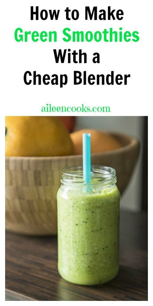 How to make a green smoothies with a cheap blender http://aileencooks.com