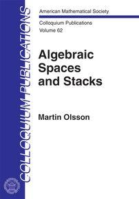 Algebraic spaces and stacks / Martin Olsson. 2016. Máis información: http://bookstore.ams.org/coll-62/