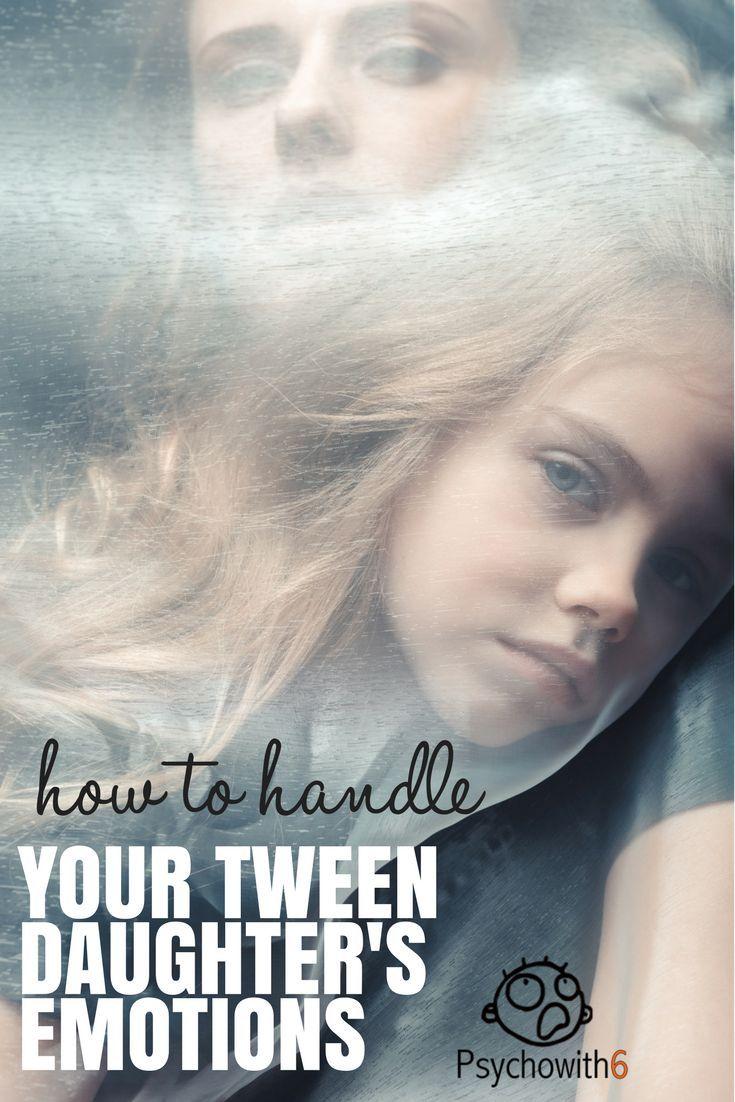 Handling Your Tween Daughter's Emotions - https://psychowith6.com/handling-your-tween-daughters-emotions/