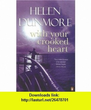 With Your Crooked Heart (9780140286359) Helen Dunmore , ISBN-10: 0140286357  , ISBN-13: 978-0140286359 ,  , tutorials , pdf , ebook , torrent , downloads , rapidshare , filesonic , hotfile , megaupload , fileserve