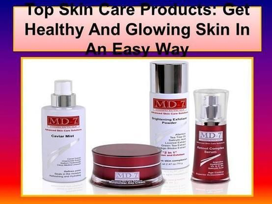 Top Skin Care Products Get Healthy And Glowing Skin in an Easy Way..