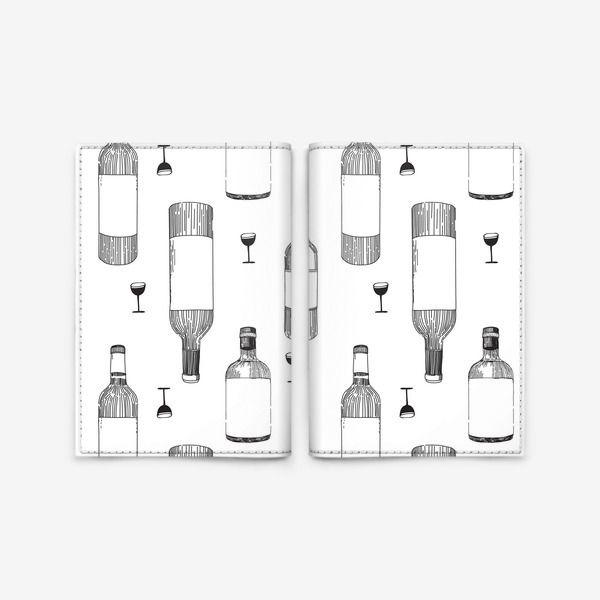 Обложка для паспорта Вино, бокалы, бутылки вина, алкоголь., Автор: Aleksandra Slowik, Цена: 900 р.