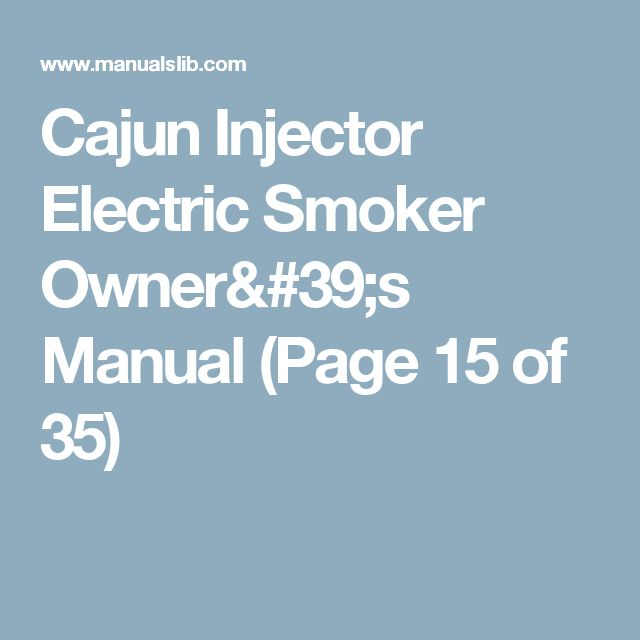 Cajun Injector Electric Smoker  Owner's Manual (Page 15 of 35)