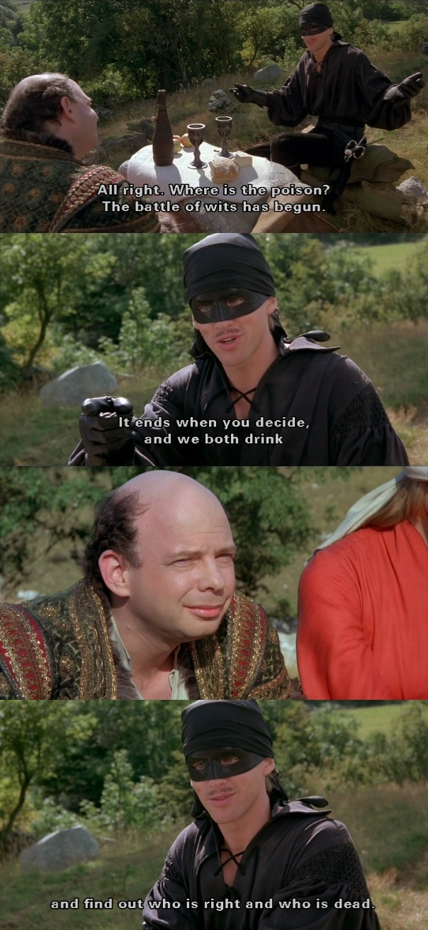 """The battle of wits has begun."" (The Princess Bride)"