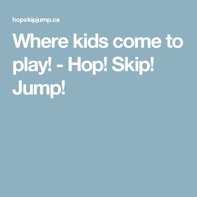 Where kids come to play! - Hop! Skip! Jump!