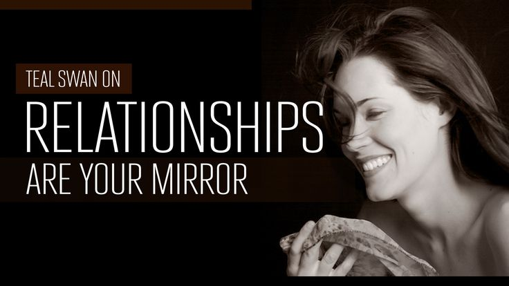 Teal Swan on Relationships Are Your Mirror
