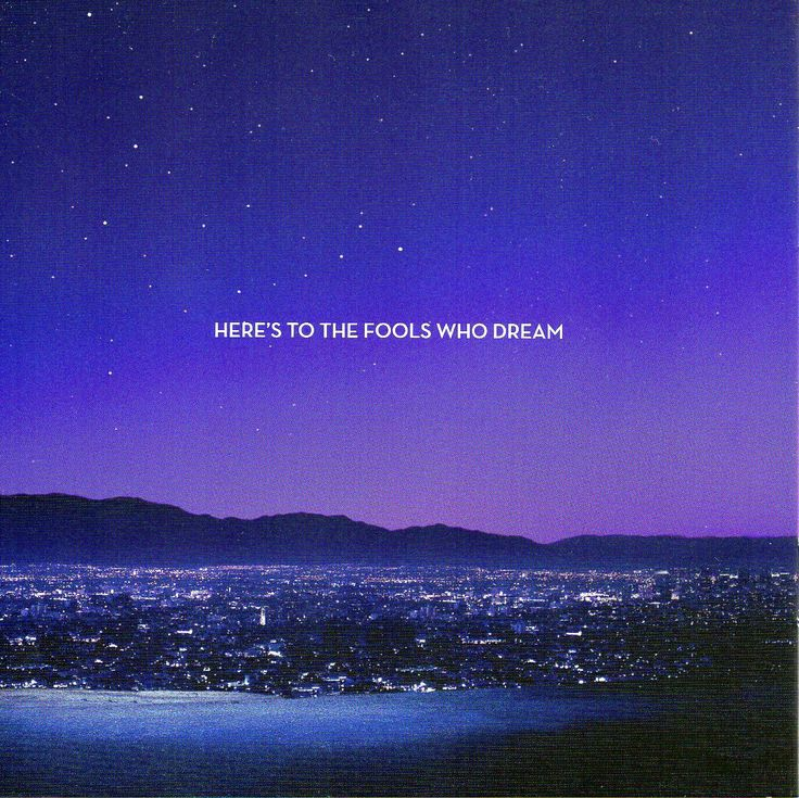 La La Land- foolish as they may seem, here's to the hearts that ache, here's to the mess we made!