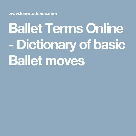 Ballet Terms Online - Dictionary of basic Ballet moves