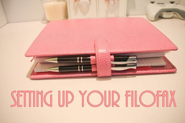 Becoming Organized: How To Set-Up Your First Filofax - for when I get my Filofax!