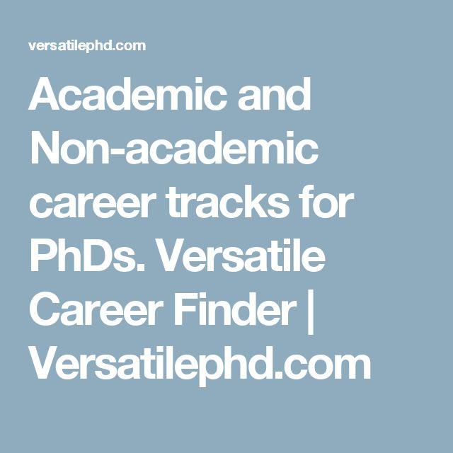Academic and Non-academic career tracks for PhDs.  Versatile Career Finder | Versatilephd.com