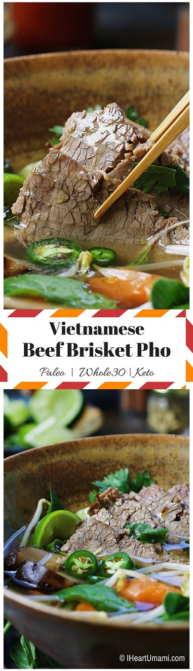 Instant Pot Vietnamese Beef Brisket Pho. Enjoy this light aromatic Vietnamese beef pho with tender brisket, fresh herbs, and citrus lime juice. Whole30, Keto and Paleo friendly ! IHeartUmami.com