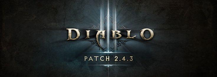 Diablo 3 Patch 2.4.3 Patch Goes Live - Patch Notes http://www.diabloii.net/blog/comments/diablo-3-patch-2-4-3-patch-goes-live-notes