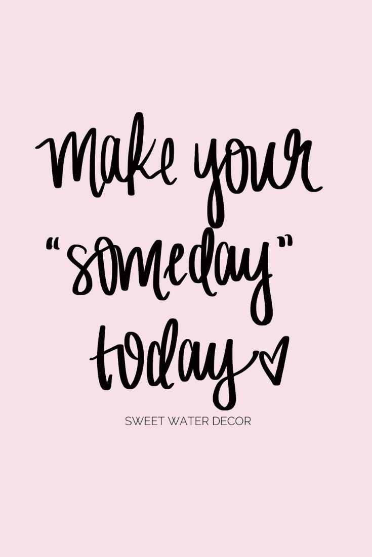 "Make your ""someday"" today. #quotes #quotestoliveby #quotesoftheday"