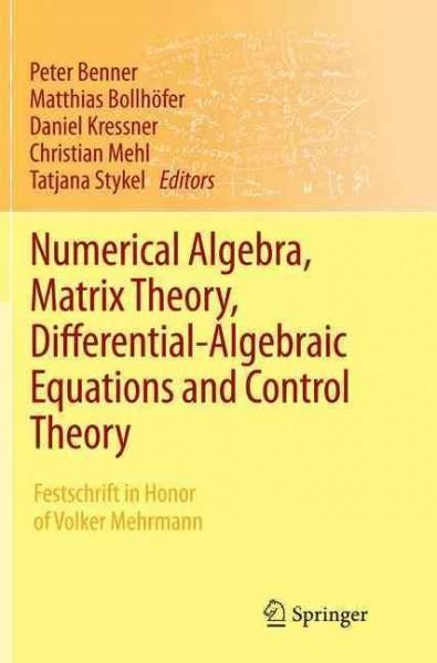 Numerical Algebra, Matrix Theory, Differential-algebraic Equations and Control Theory: Festschrift in Honor of Vo...