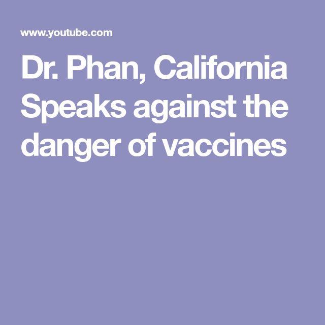 Dr. Phan, California Speaks against the danger of vaccines
