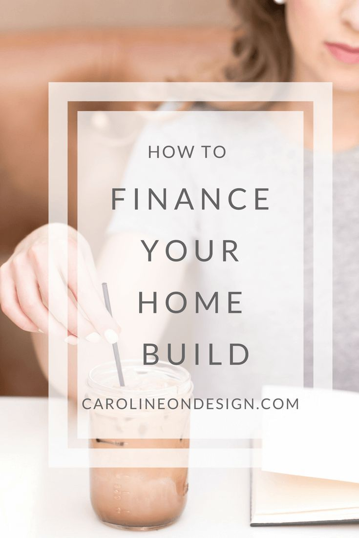 How To Finance Your Home Build 2 Types Of Loans Home Improvement Loans Building A House Home Building Tips