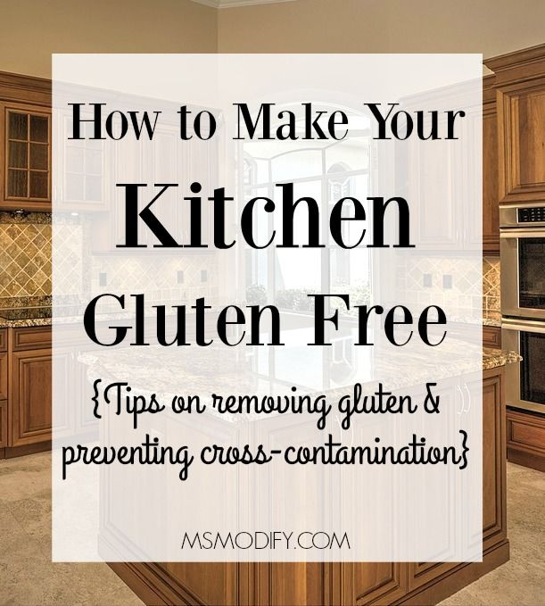 Tips on making your kitchen gluten free and preventing cross-contamination.