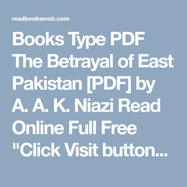 """Books Type PDF The Betrayal of East Pakistan [PDF] by A. A. K. Niazi Read Online Full Free """"Click Visit button"""" to access full FREE ebook"""