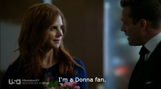 Suits TV Show quotes - Harvey Specter : I'm a Donna fan.